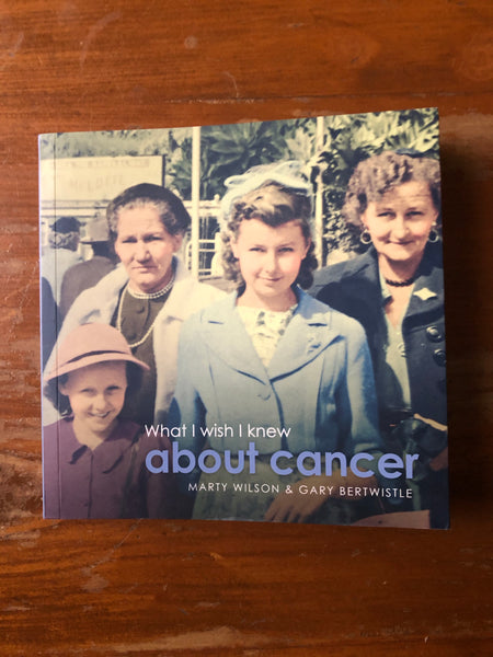 Wilson, Marty - What I Wish I Knew About Cancer (Paperback)