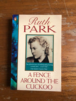 Park, Ruth - Fence Around the Cuckoo (Paperback)