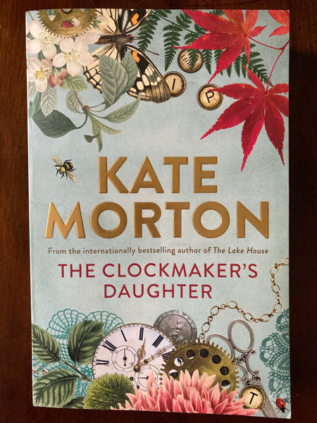 Morton, Kate - Clockmaker's Daughter (Trade Paperback)