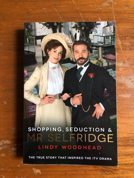 Woodhead, Lindy - Shopping Seduction and Mr Selfridge (Paperback)