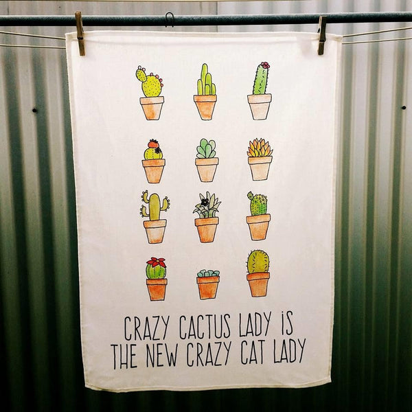 The Curious Cactus Tea Towel - Crazy Cactus Lady is the New Crazy Cat Lady