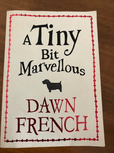 French, Dawn - Tiny Bit Marvellous (Paperback)