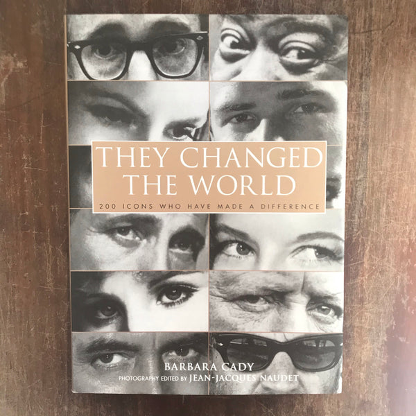 Cady, Barbara  - They Changed the World (Hardcover)