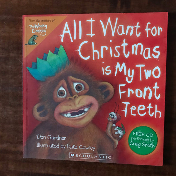 Gardner, Don - All I Want For Christmas is My Two Front Teeth (Paperback)