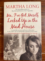 Long, Martha - Ma I've Got Meself Locked Up in the Mad House (Trade Paperback)