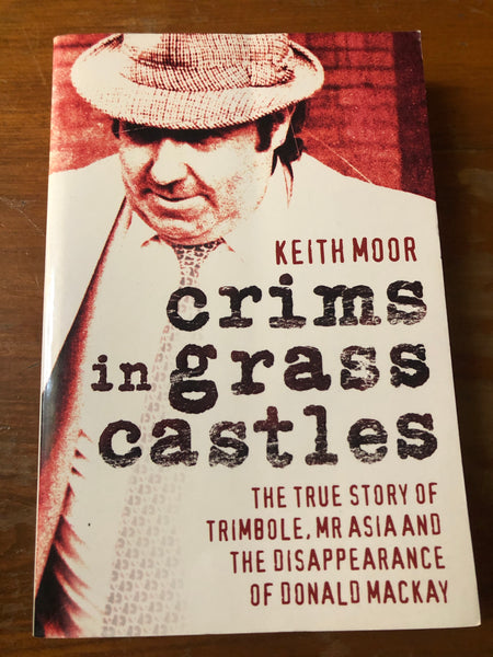 Moor, Keith - Crims in Grass Castles (Trade Paperback)