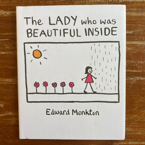 Monkton, Edward - Lady who was Beautiful Inside (Hardcover)