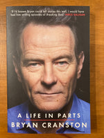 Cranston, Bryan - Life in Parts (Trade Paperback)
