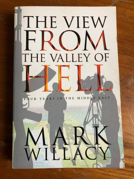 Willacy, Mark - View From the Valley of Hell (Trade Paperback)