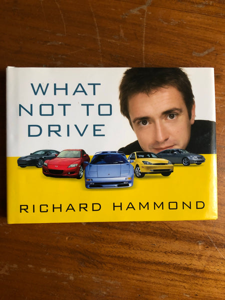 Hammond, Richard - What Not to Drive (Hardcover)