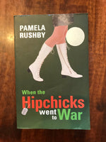 Rushby, Pamela - When the Hipchicks Went to War (Paperback)