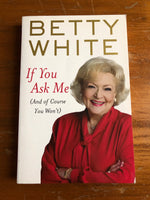 White, Betty - If You Ask Me (Trade Paperback)