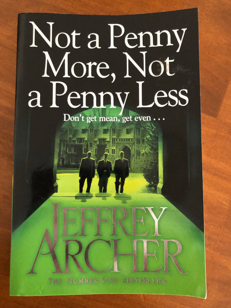 Archer, Jeffrey - Not a Penny More Not a Penny Less (Trade Paperback)