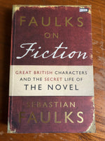 Faulks, Sebastian - Faulks on Fiction (Trade Paperback)