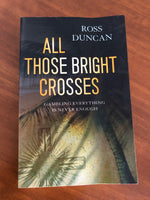 Duncan, Ross - All Those Bright Crosses (Paperback)