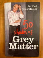 Kruszelnicki, Karl - 50 Shades of Grey Matter (Hardcover)