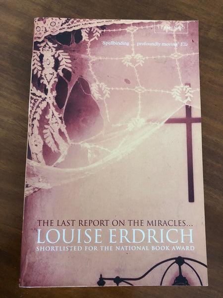 Erdrich, Louise - Last Report on the Miracles (Trade Paperback)