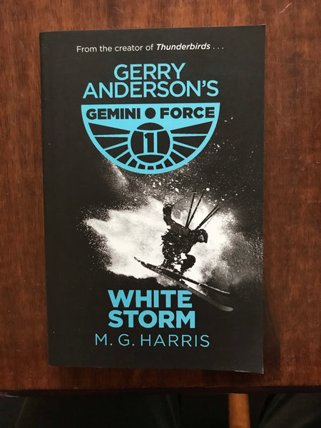 Harris, MG - Gerry Anderson's Gemini Force White Storm (Paperback)