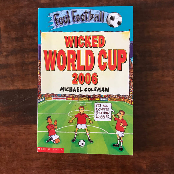 Coleman, Michael - Wicked World Cup 2006 (Paperback)