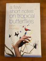 Murray, John - Few Short Notes on Tropical Butterflies (Trade Paperback)