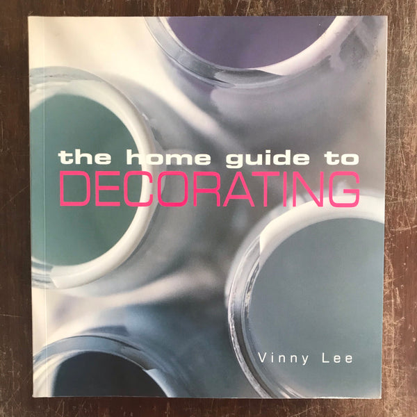 Lee, Vinny  - Home Guide to Decorating (Paperback)