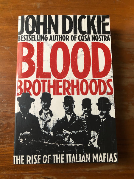 Dickie, John - Blood Brotherhoods (Trade Paperback)