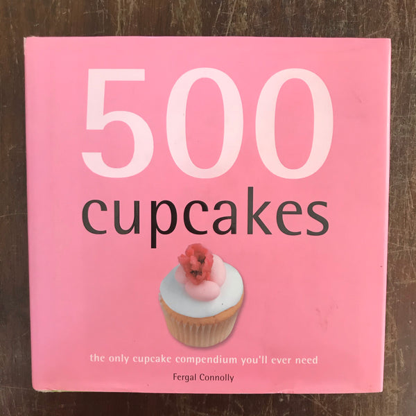 Connolly, Fergal - 500 Cupcakes (Hardcover)