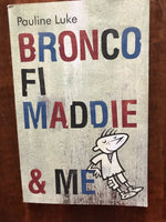 Luke, Pauline - Bronco Fi Maddie and Me (Paperback)