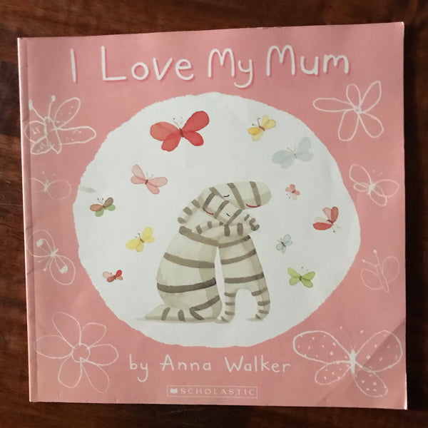 Walker, Anna - I Love My Mum (Paperback)