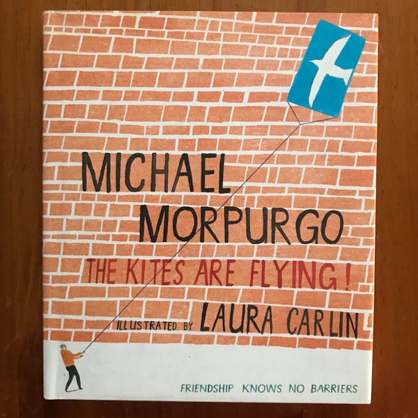Morpurgo, Michael - Kites are Flying (Hardcover)