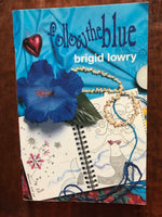 Lowry, Brigid - Follow the Blue (Paperback)