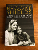 Shields, Brooke - There Was a Little Girl (Trade Paperback)