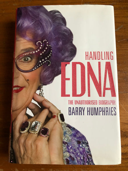 Humphries, Barry - Handling Edna (Hardcover)