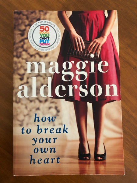 Alderson, Maggie - How to Break Your Own Heart (Paperback)