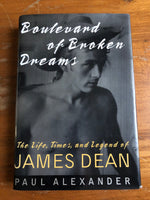 Alexander, Paul - Boulevard of Broken Dreams James Dean (Hardcover)