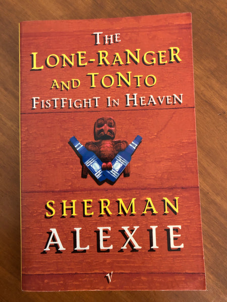 Alexie, Sherman - Lone-Ranger and Tonto Fistfight in Heaven (Paperback)