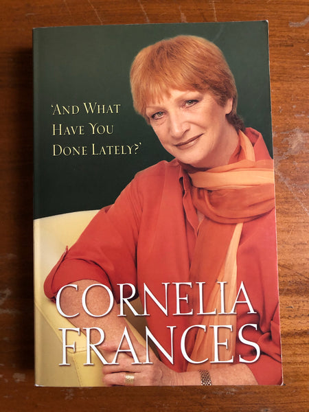 Frances, Cornelia - And What Have You Done Lately (Trade Paperback)