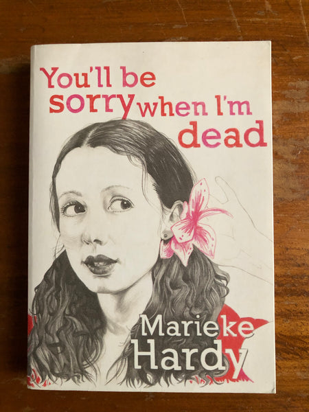 Hardy, Marieke - You'll Be Sorry When I'm Dead (Paperback)