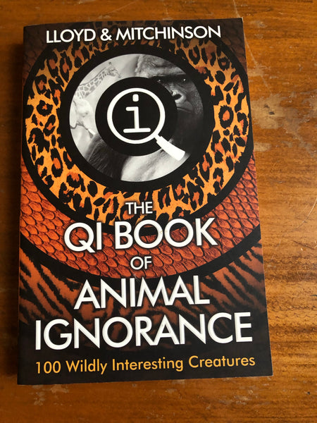 Lloyd and Mitchinson - QI Book of Animal Ignorance (Paperback)