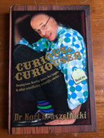 Kruszelnicki, Karl - Curious and Curiouser (Hardcover)