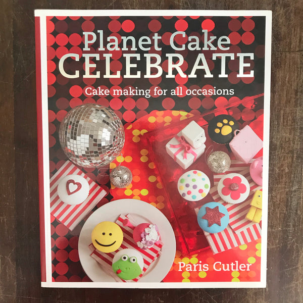 Cutler, Paris - Planet Cake Celebrate (Paperback)