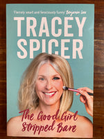 Spicer, Tracey - Good Girl Stripped Bare (Trade Paperback)