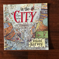 Harvey, Roland - In the City (Paperback)
