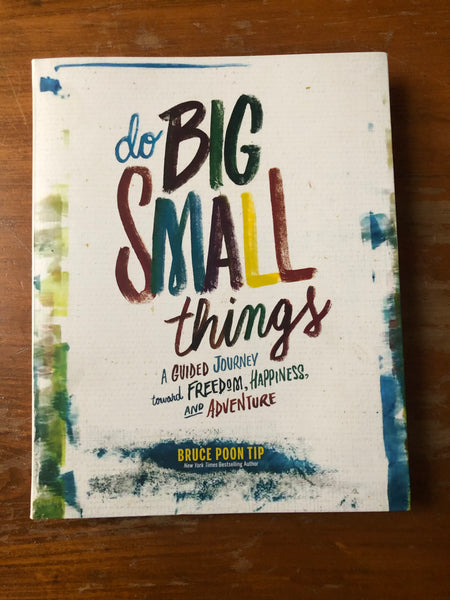 Tip, Bruce - Do Big Small Things (Paperback)