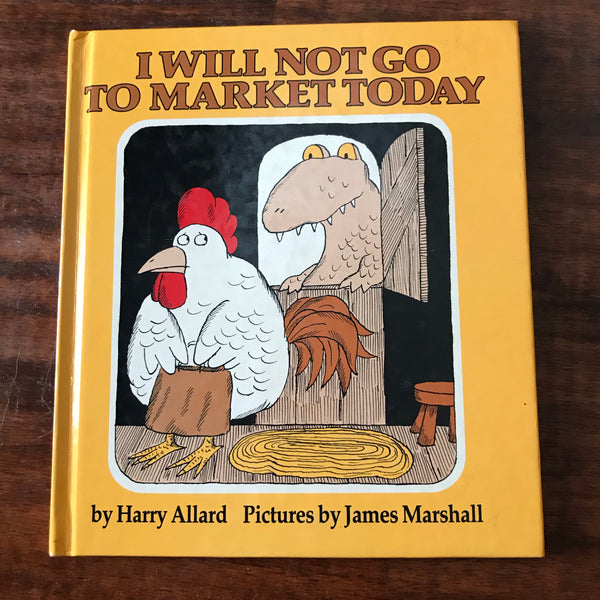 Allard, Harry - I Will Not Go to Market Today (Hardcover)