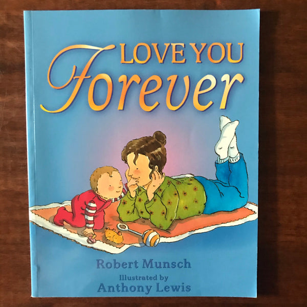 Munsch, Robert - I Love You Forever (Paperback)