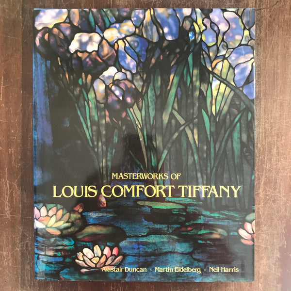 Duncan, Alastair  - Masterworks of Louis Comfort Tiffany (Hardcover)