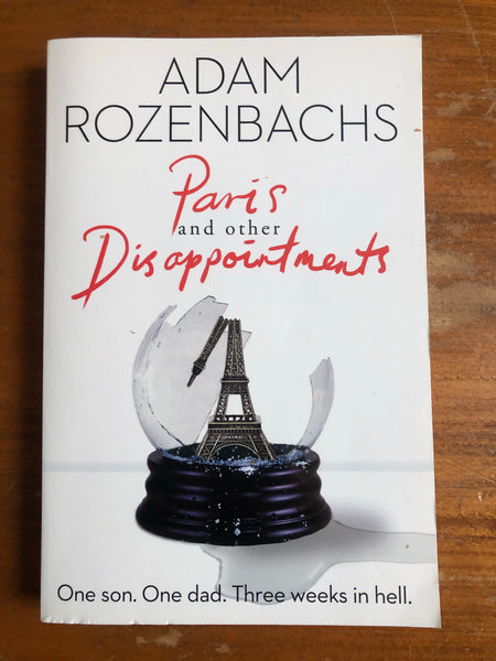 Rozenbachs, Adam - Paris and Other Disappointments (Trade Paperback)