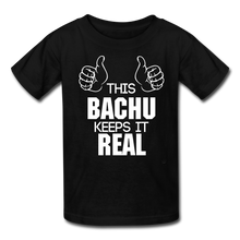 Load image into Gallery viewer, This Bachu Keeps It Real - Youth Tee - black