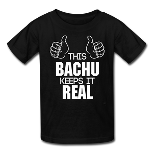 This Bachu Keeps It Real - Youth Tee - black